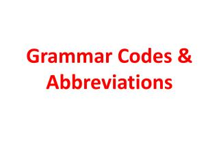 Grammar Codes & Abbreviations