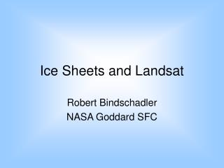 Ice Sheets and Landsat