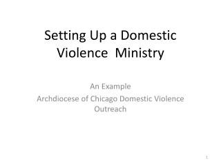 Setting Up  a Domestic Violence   Ministry