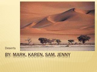 By: Mark, Karen,  sam , Jenny