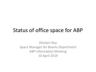 Status  of office  space  for ABP