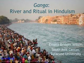 Ganga : River and Ritual in Hinduism
