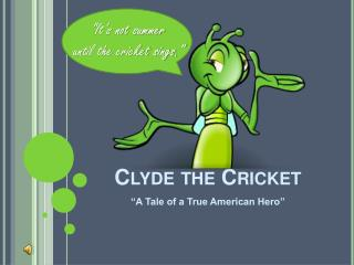 Clyde the Cricket
