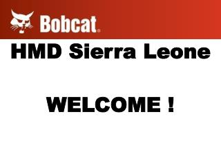 HMD  Sierra Leone WELCOME !