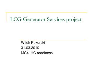 LCG  Generator Services  project