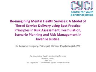Dr Leanne  Gregory, Principal Clinical Psychologist, IVY Re-imagining Youth Justice Conference
