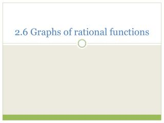 2.6 Graphs of rational functions