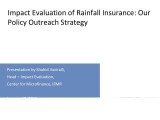 Impact Evaluation of Rainfall Insurance: Our Policy Outreach Strategy