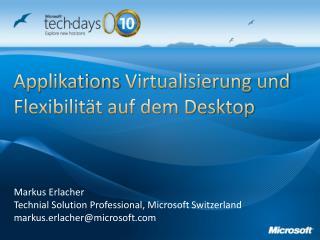 Applikations Virtualisierung  und Flexibilität auf dem Desktop
