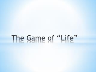 "The Game of ""Life"""