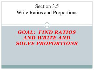 Section 3.5 Write Ratios and Proportions