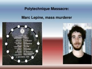 Polytechnique Massacre:  Marc  Lepine , mass  murderer