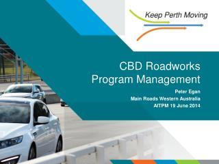 CBD Roadworks  Program Management
