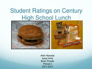 Student Ratings on Century High School Lunch