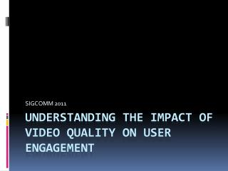 Understanding the Impact of Video Quality on User Engagement