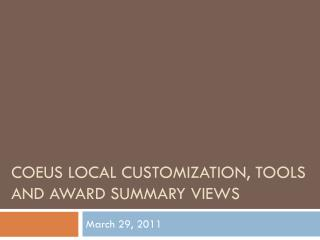 Coeus  local customization, tools and award summary views