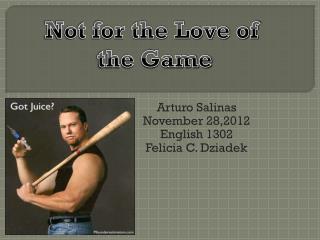 Arturo Salinas November 28,2012 English 1302 Felicia C.  Dziadek