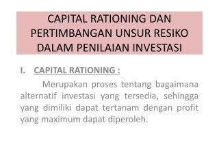 CAPITAL RATIONING DAN PERTIMBANGAN UNSUR RESIKO DALAM PENILAIAN  INVESTAS I