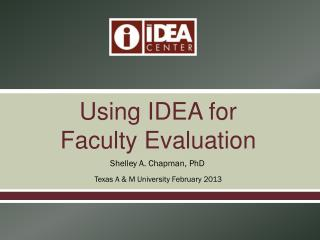 Using IDEA for  Faculty Evaluation