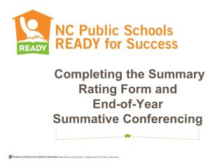 Completing the Summary Rating Form and  End-of-Year  Summative Conferencing