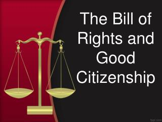 The Bill of Rights and Good Citizenship