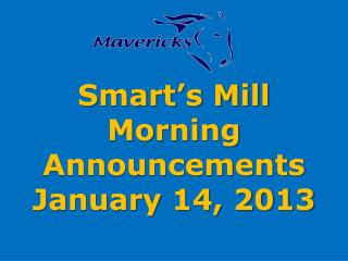 Smart's Mill Morning Announcements January 14, 2013