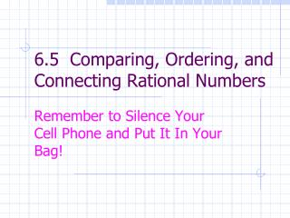 6.5  Comparing, Ordering, and Connecting Rational Numbers