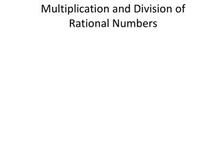 Multiplication and Division of Rational Numbers