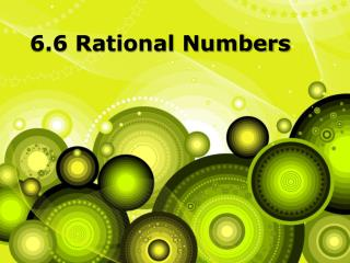 6.6 Rational Numbers