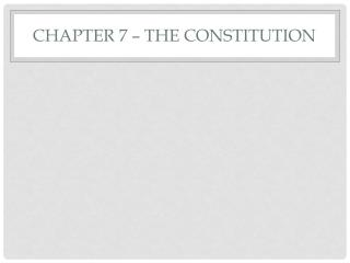 Chapter 7 – The Constitution