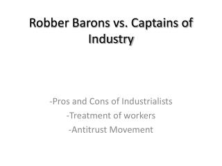 Robber Barons  vs . Captains of Industry