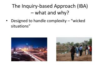 The Inquiry-based Approach (IBA) – what and why?
