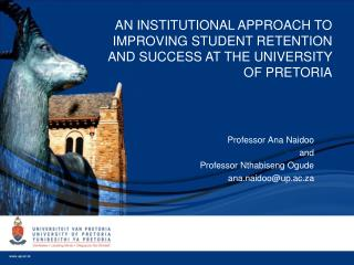 Professor Ana Naidoo  and Professor  Nthabiseng Ogude a na.naidoo@up.ac.za