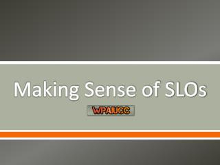 Making Sense of SLOs