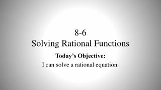 8-6 Solving  Rational Functions