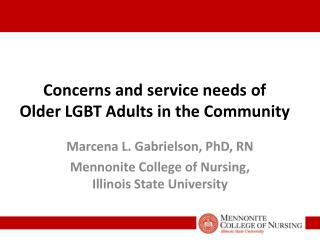 Concerns  and service needs  of  Older LGBT  Adults in the Community