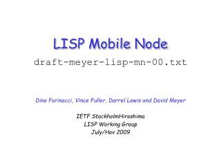 LISP Mobile Node draft-meyer-lisp-mn-00.txt