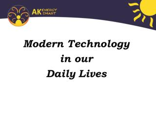 Modern Technology  in our  Daily Lives