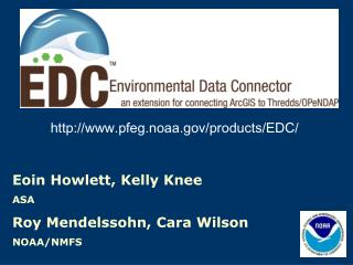 Eoin Howlett, Kelly Knee ASA Roy Mendelssohn, Cara Wilson NOAA/NMFS