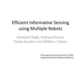 Efficient Informative Sensing using Multiple Robots