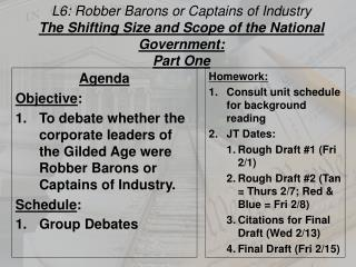 L6: Robber Barons or Captains of Industry The Shifting Size and Scope of the National Government: