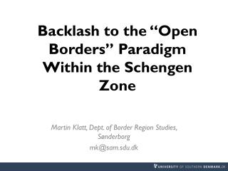 """Backlash to the """"Open  Borders """"  Paradigm Within  the Schengen  Zone"""