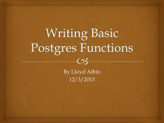 Writing Basic Postgres Functions