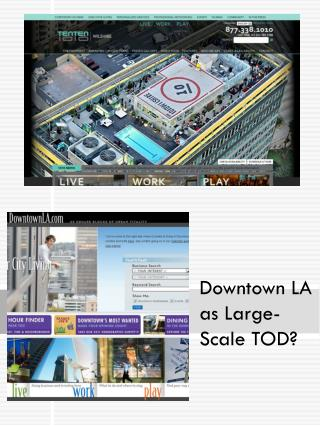 Downtown LA as Large-Scale TOD?