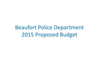 Beaufort Police Department 2015 Proposed Budget