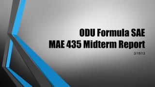 ODU Formula SAE MAE 435 Midterm Report