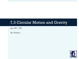 7.3 Circular Motion and Gravity