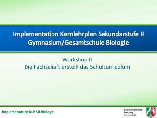 Implementation Kernlehrplan Sekundarstufe II Gymnasium/Gesamtschule Biologie
