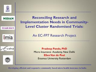 Pradeep  Panda, PhD Micro  Insurance  Academy, New Delhi Ellen Van de Poel