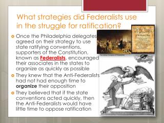 What strategies did Federalists use   in  the struggle for ratification ?